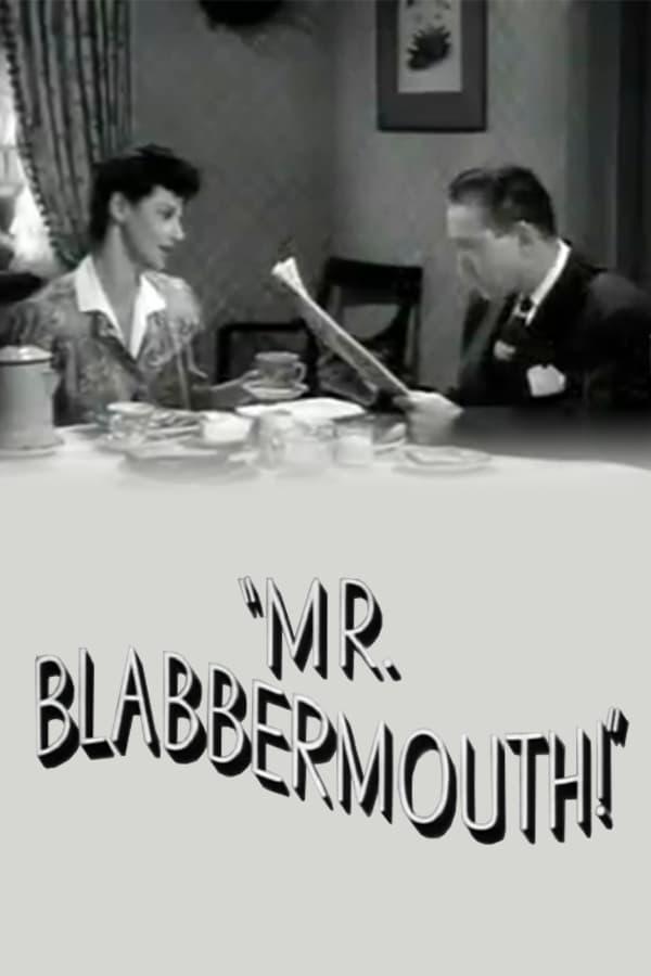 Mr. Blabbermouth!