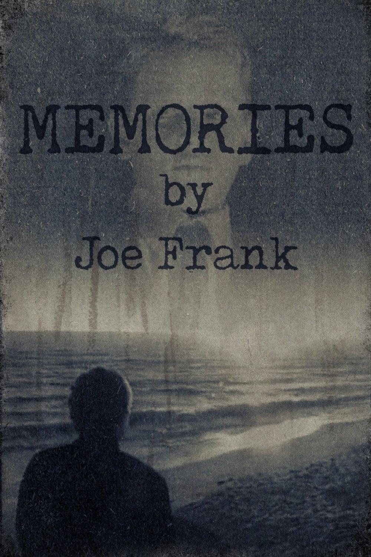 Memories by Joe Frank
