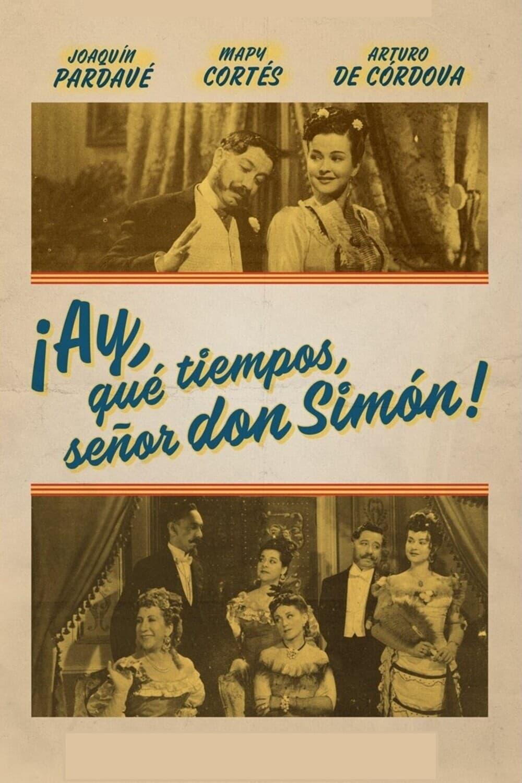 ¡Ay, qué tiempos señor don Simón!