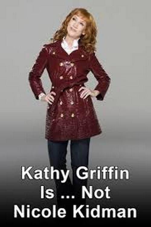 Kathy Griffin is... Not Nicole Kidman