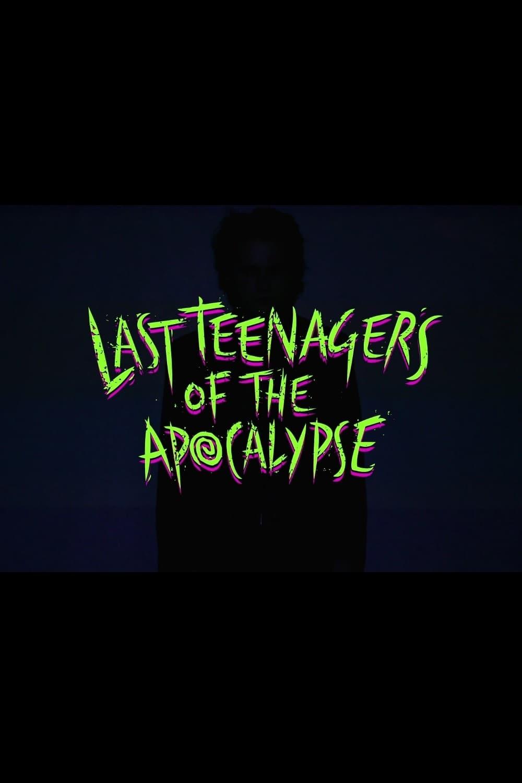 Last Teenagers of the Apocalypse