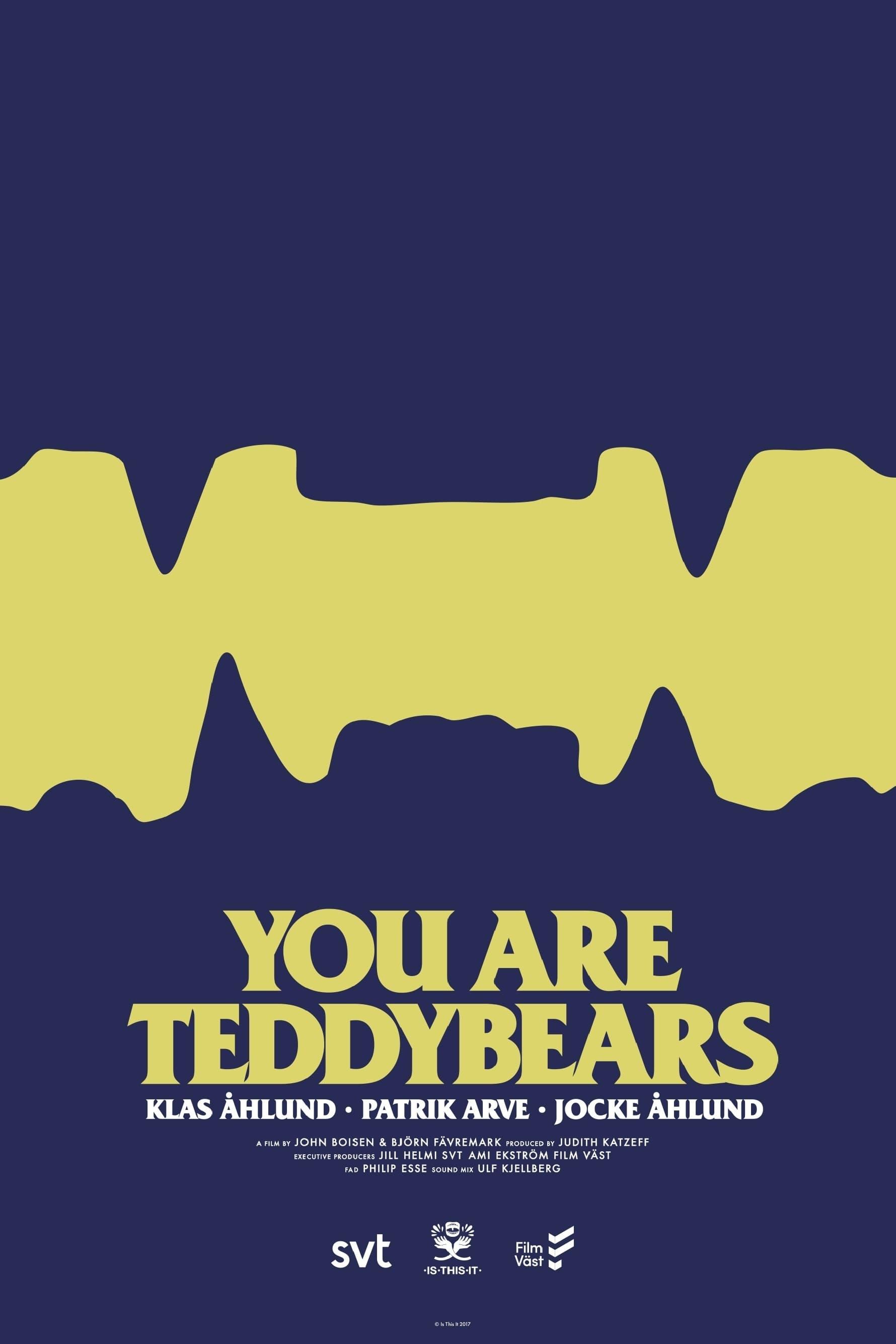 You Are Teddybears