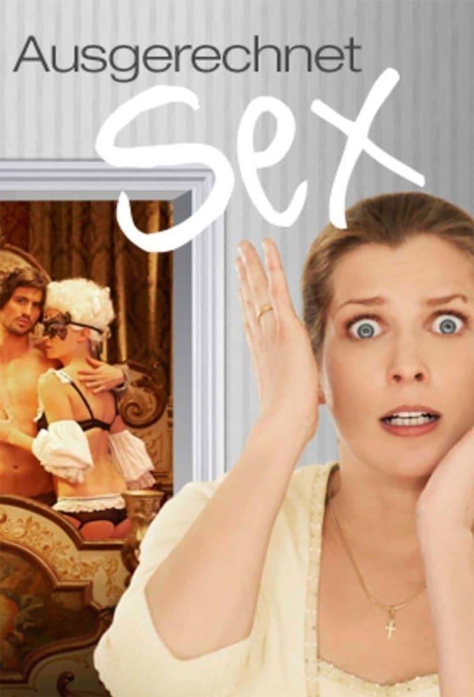 Ausgerechnet Sex!