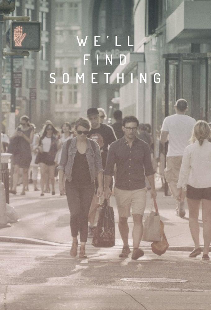 We'll Find Something