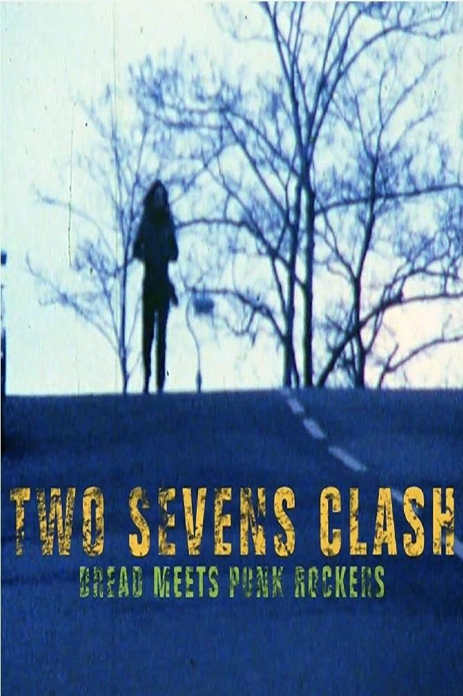 Two Sevens Clash: Dread Meets Punk Rockers