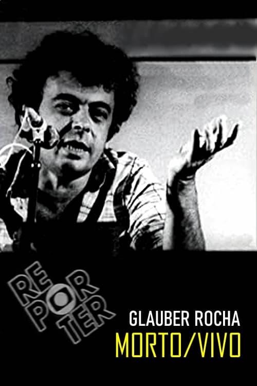 Glauber Rocha - Morto/Vivo