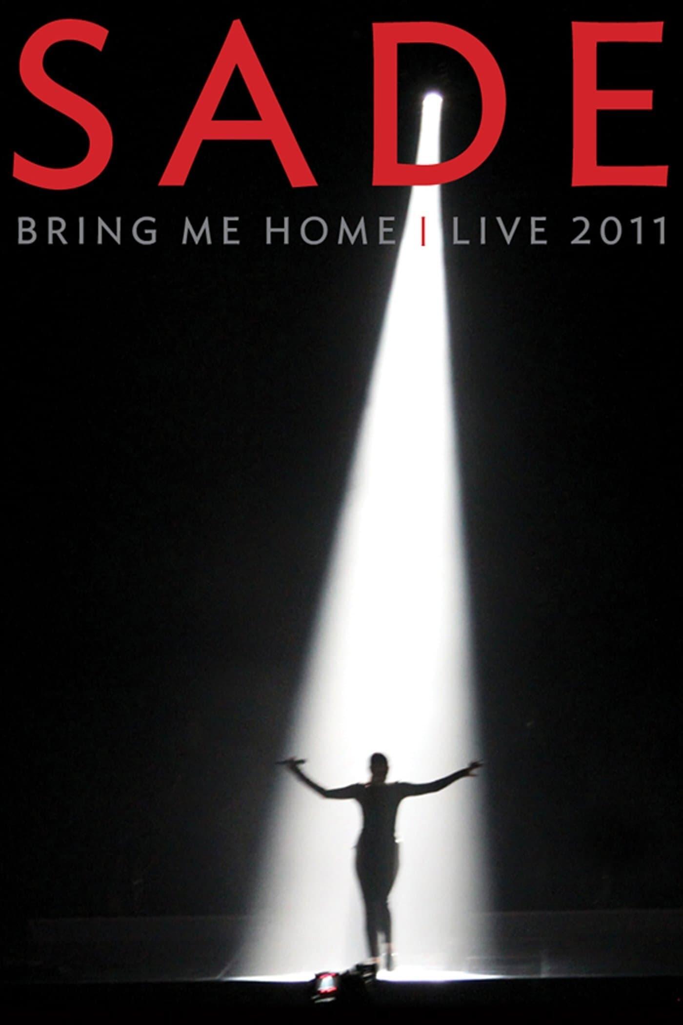 Sade : Bring Me Home - Live 2011