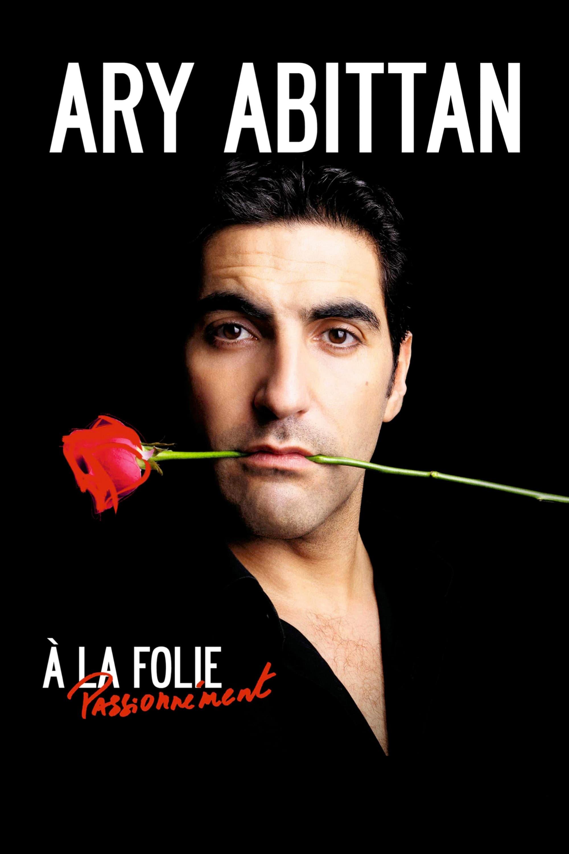 Ary Abittan - A la folie