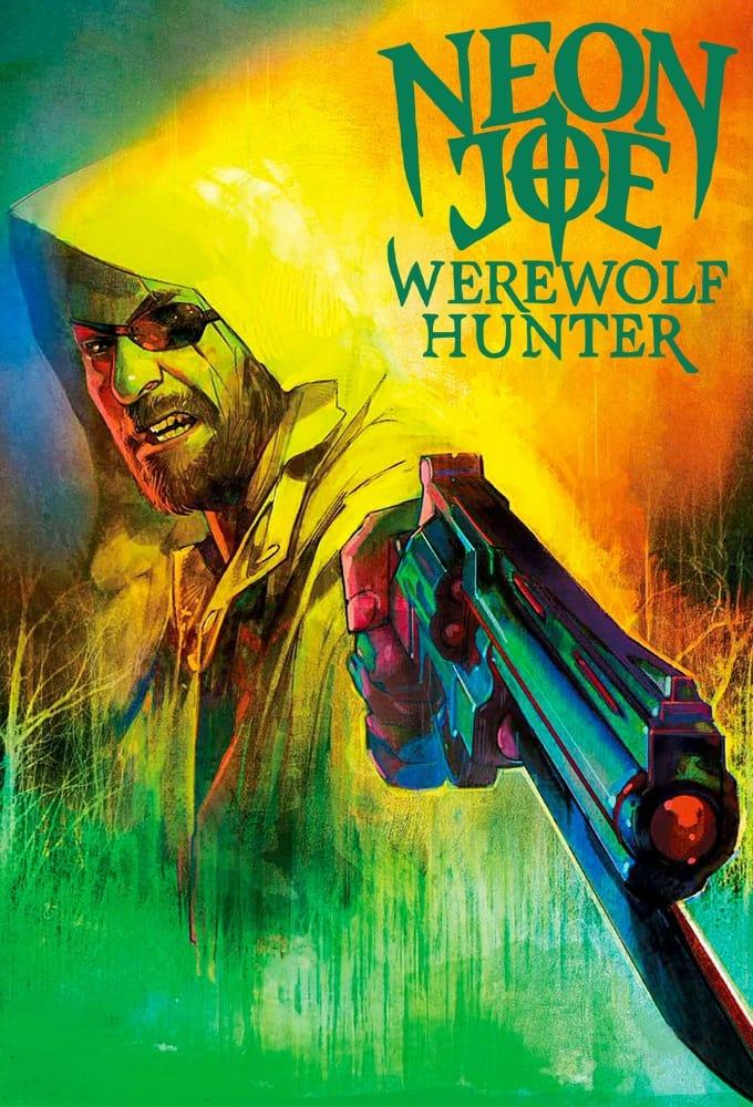 Neon Joe, Werewolf Hunter