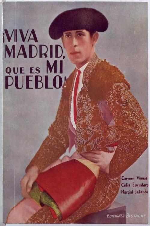 ¡Viva Madrid, que es mi pueblo!