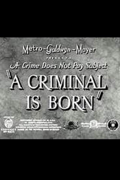 A Criminal Is Born