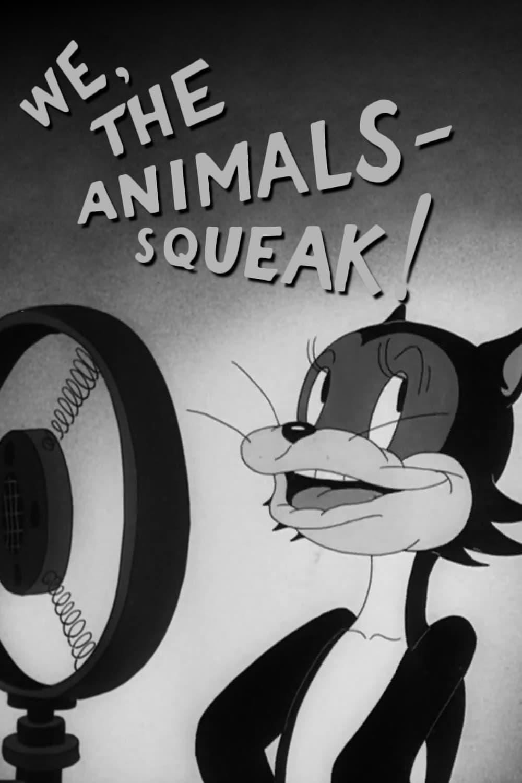 We, the Animals - Squeak!