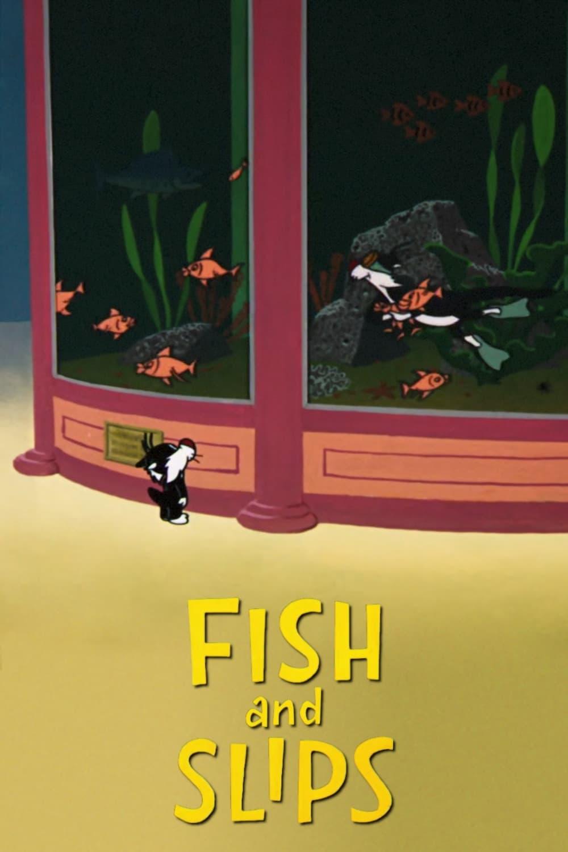 Fish and Slips