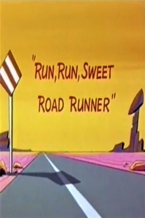 Run, Run, Sweet Road Runner