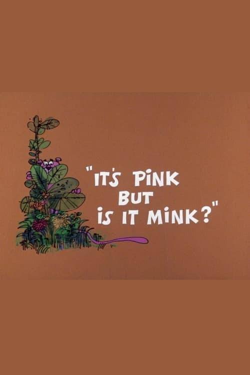 It's Pink But Is It Mink?