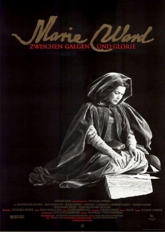 Marie Ward - Zwischen Galgen und Glorie