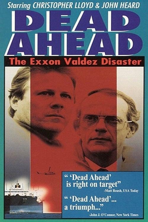 Dead Ahead: The Exxon Valdez Disaster