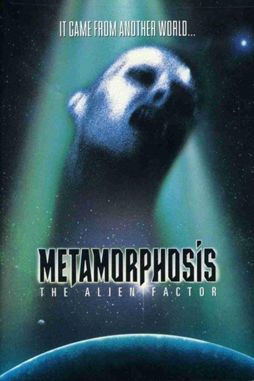 Metamorphosis : The Alien Factor