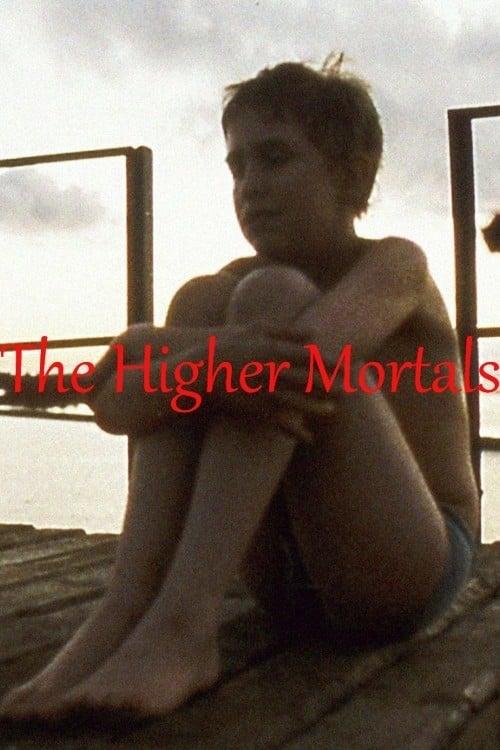 The Higher Mortals