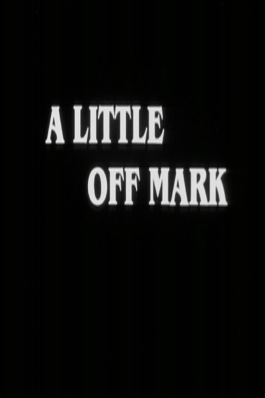 A Little Off Mark