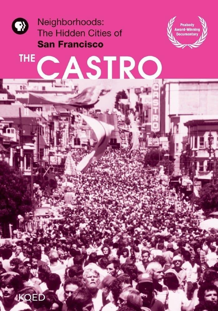 Neighborhoods: The Hidden Cities of San Francisco - The Castro