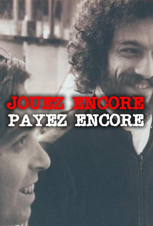Jouez Encore, Payez Encore