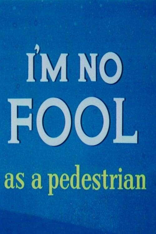 I'm No fool As A Pedestrian