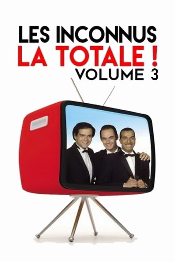 Les Inconnus - La totale ! Vol. 3