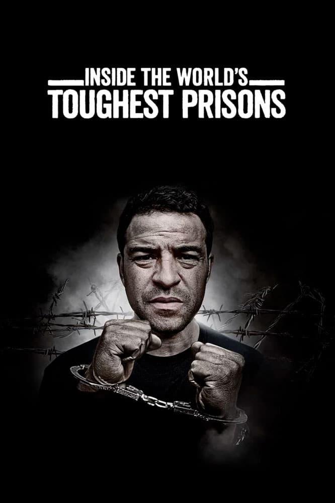 Inside the World's Toughest Prisons