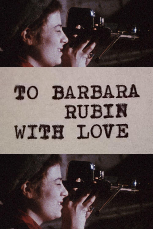 To Barbara Rubin with Love