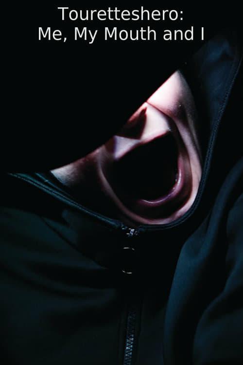 Touretteshero: Me, My Mouth and I