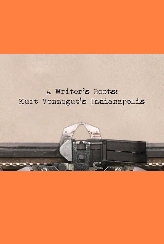 Kurt Vonnegut's Indianapolis: A Writer's Roots