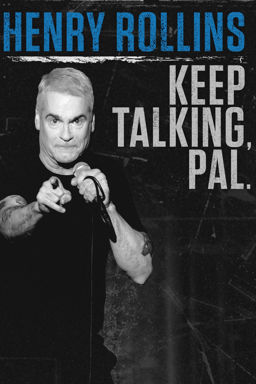 Henry Rollins: Keep Talking, Pal.