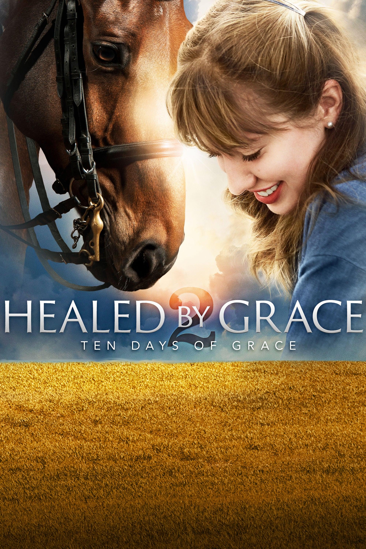 Healed by Grace 2 : Ten Days of Grace