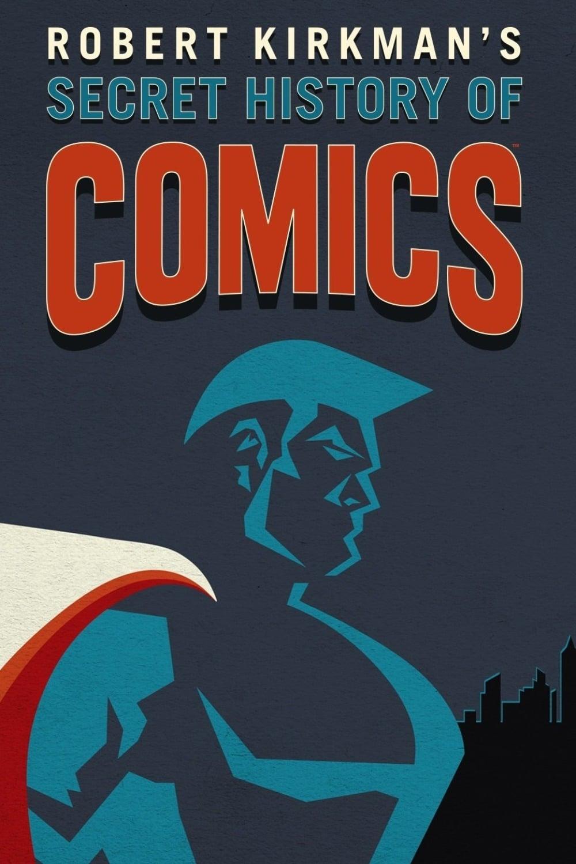 La Historia Secreta de los Comics Por Robert Kirkman