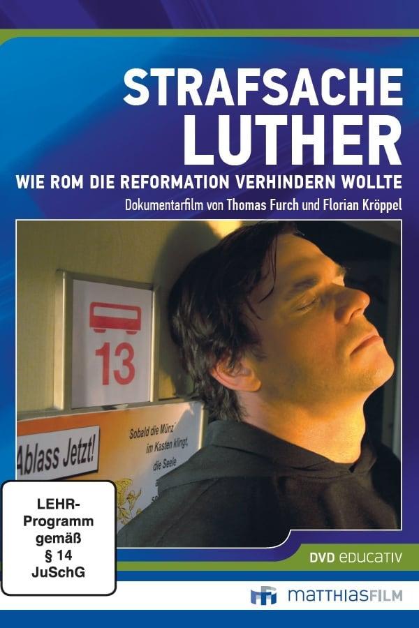 Strafsache Luther – Wie Rom die Reformation verhindern wollte