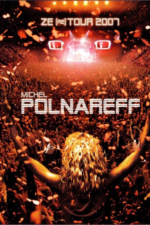 Michel Polnareff - Ze (re) Tour 2007
