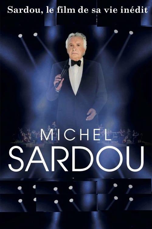 Sardou, le film de sa vie