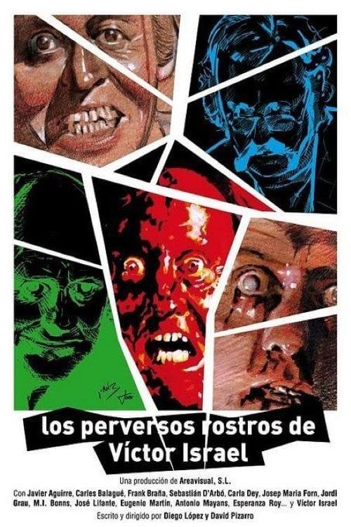 The Evil Faces of Víctor Israel