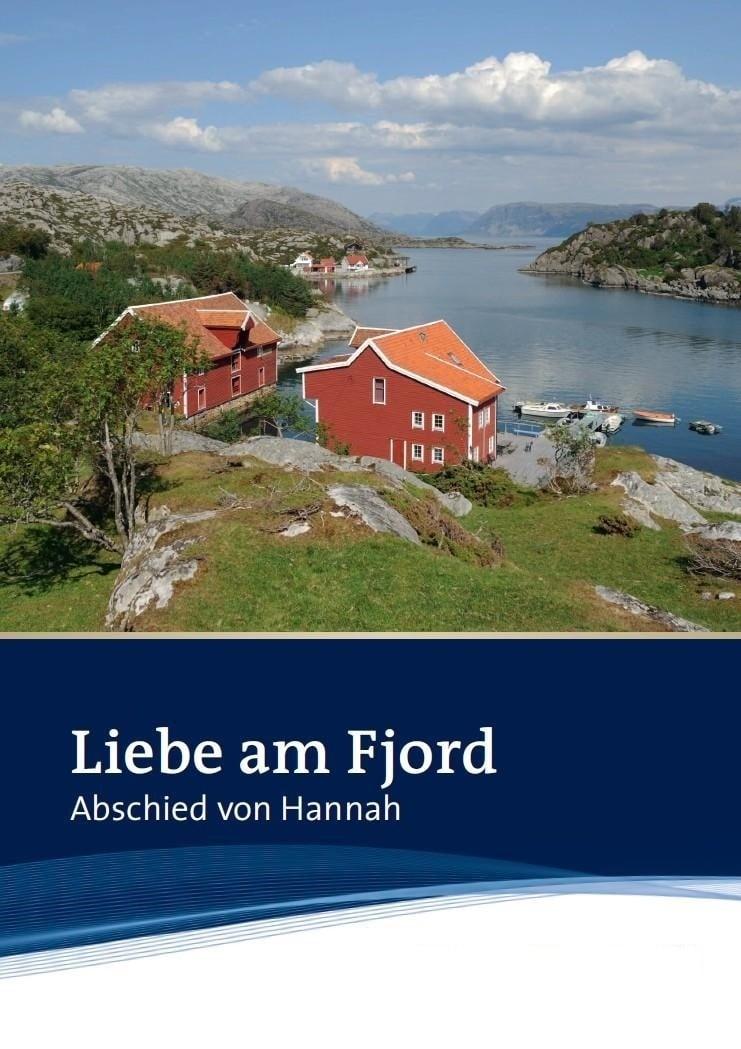 Liebe am Fjord: Abschied von Hannah