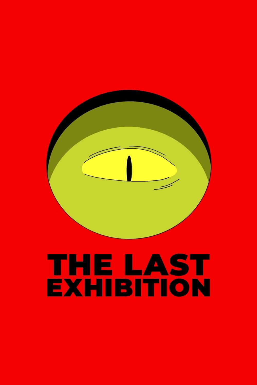 The Last Exhibition