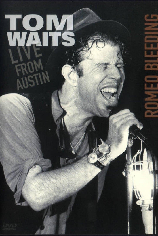 Tom Waits: Romeo Bleeding - Live from Austin