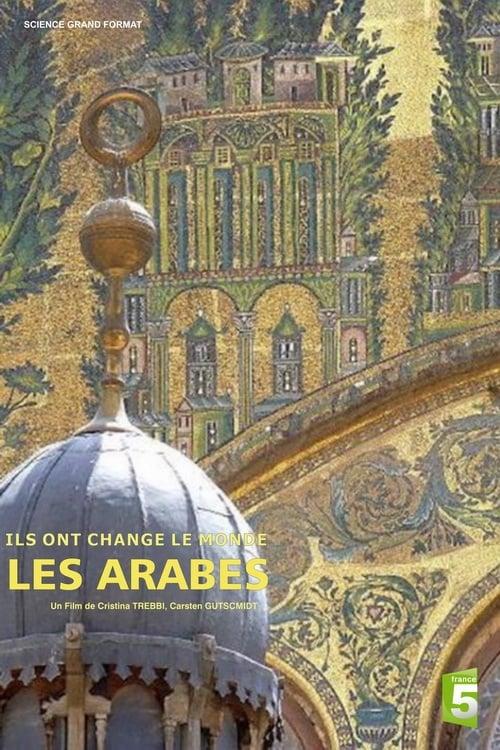 Ils ont changé le monde - Les Arabes