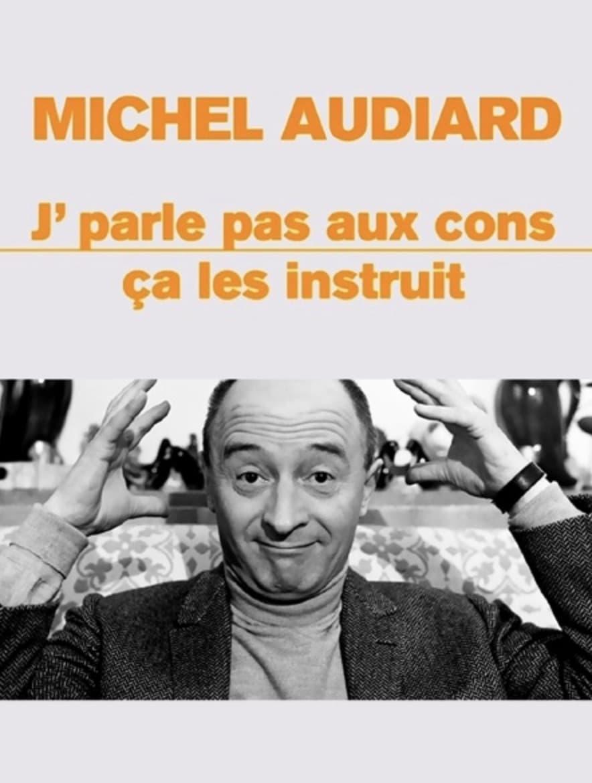 """Michel Audiard : """"J'parle pas aux cons, ça les instruit"""""""