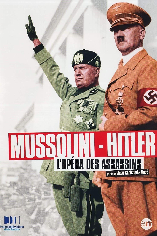 Mussolini-Hitler: The Killer's Opera