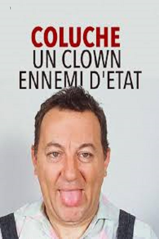 Coluche : Un clown ennemi d'état