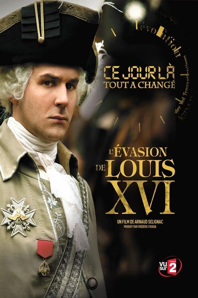 Ce Jour là, tout a changé : L'évasion de Louis XVI