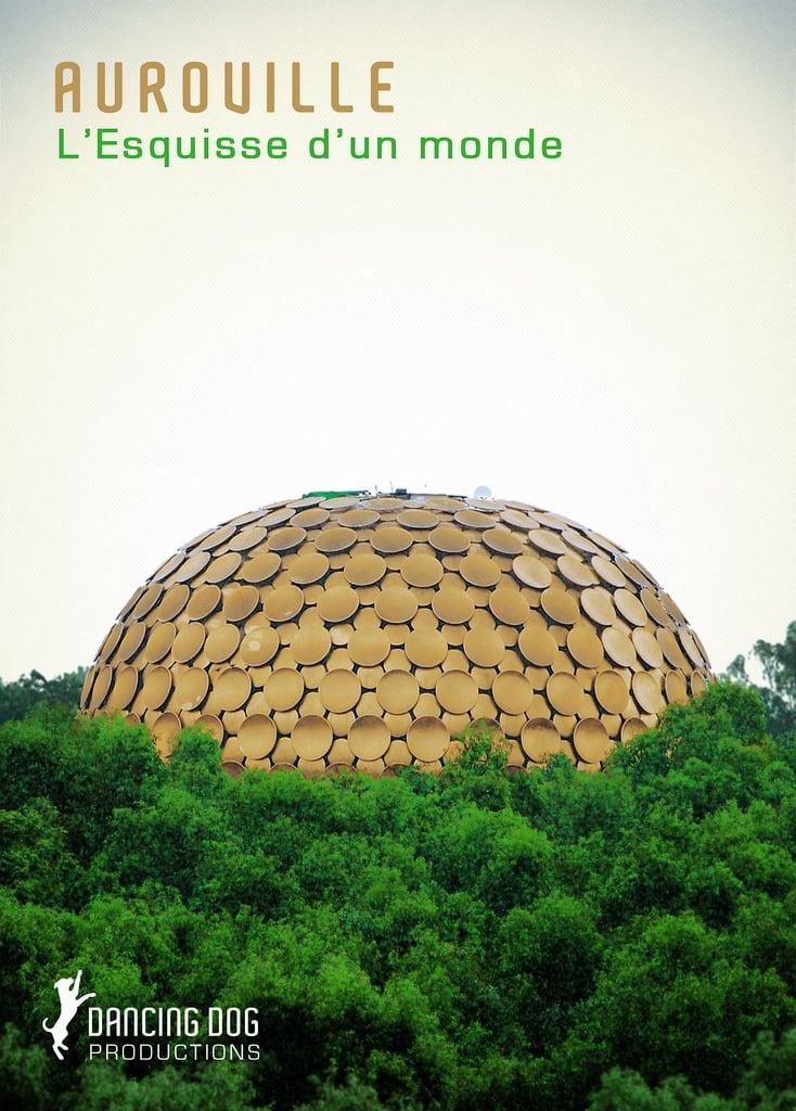 Auroville: L'esquisse d'un monde
