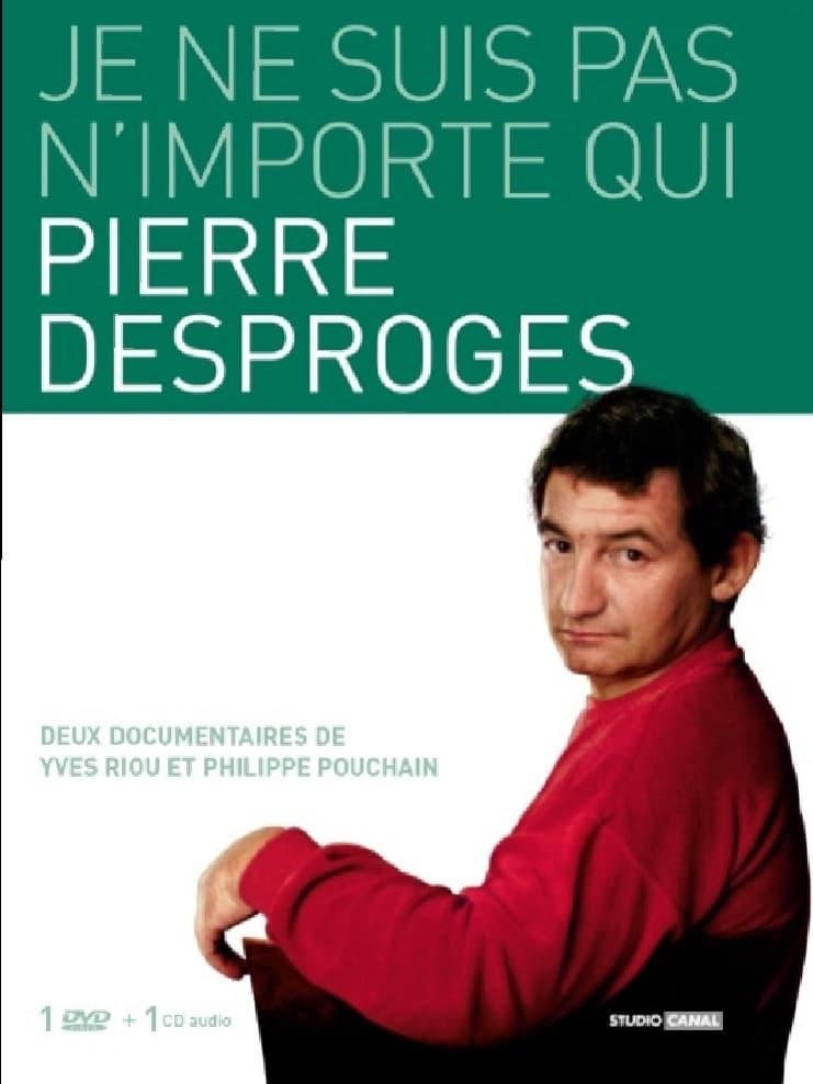 Pierre Desproges: Je ne suis pas n'importe qui...