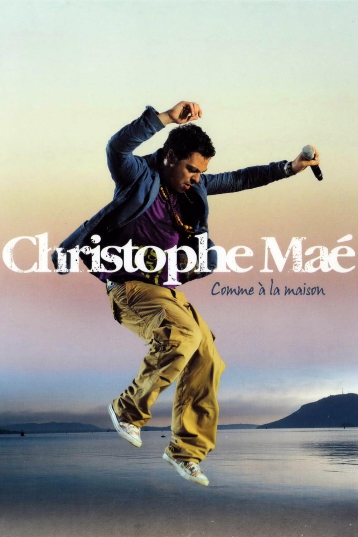Christophe Maé : Comme à la maison